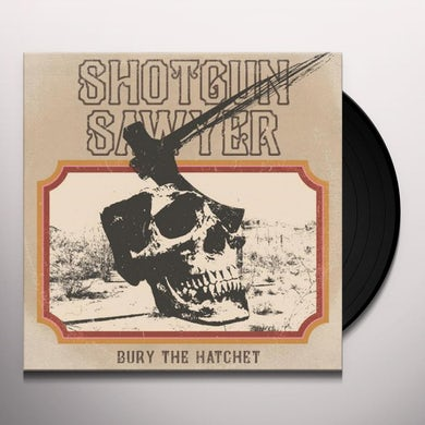 BURY THE HATCHET Vinyl Record