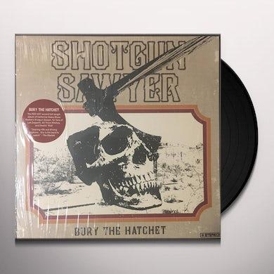 Shotgun Sawyer  BURY THE HATCHET Vinyl Record