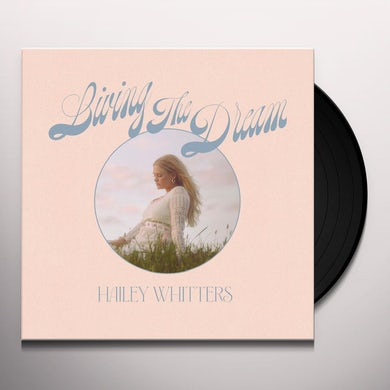 Hailey Whitters LIVING THE DREAM (DELUXE EDITION) Vinyl Record