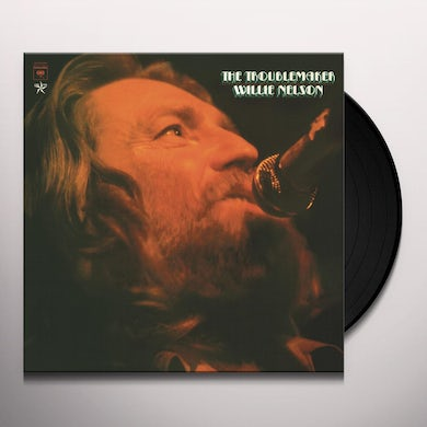 Willie Nelson TROUBLEMAKER Vinyl Record