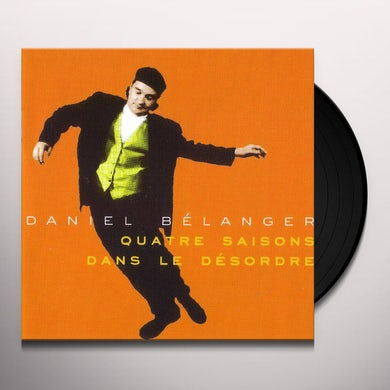 Daniel Belanger QUATRE SAISONS DANS LE DESORDRE Vinyl Record
