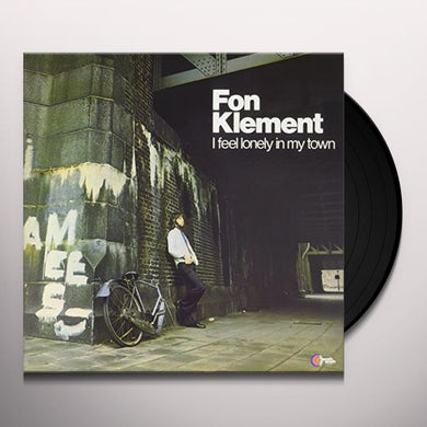 Fon Klement I FEEL LONELY IN MY TOWN Vinyl Record