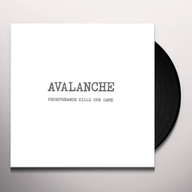 Avalanche PERSEVERANCE KILLS OUR GAME Vinyl Record