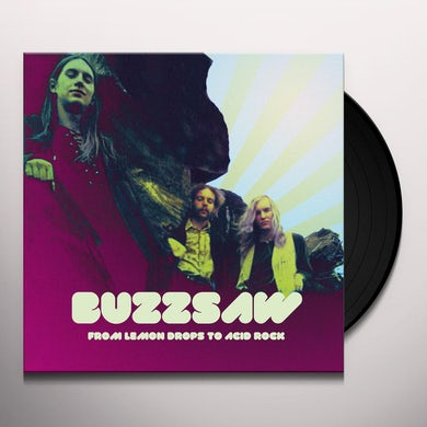 BUZZSAW FROM LEMON DROPS TO ACID ROCK Vinyl Record