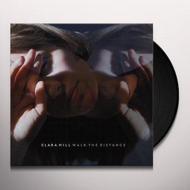Clara Hill WALK THE DISTANCE Vinyl Record