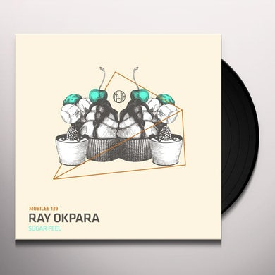 Ray Okpara SUGAR FEEL Vinyl Record