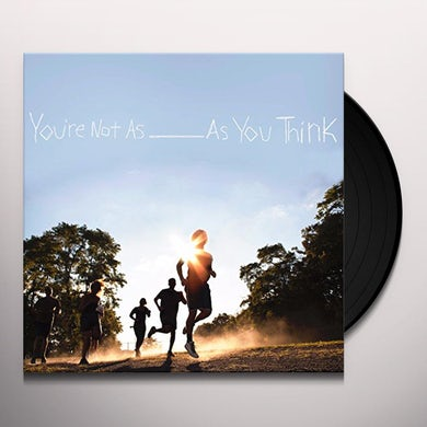 Sorority Noise YOU'RE NOT AS _ AS YOU THINK Vinyl Record