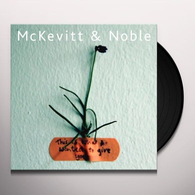 Mckevitt & Noble THIS IS WHAT I WANTED TO GIVE YOU Vinyl Record