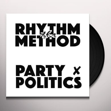 Rhythm Method PARTY POLITICS / HOME SWEET HOME Vinyl Record