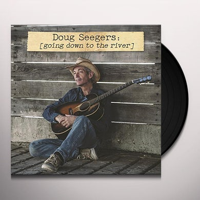 Doug Seegers GOING DOWN TO THE RIVER Vinyl Record