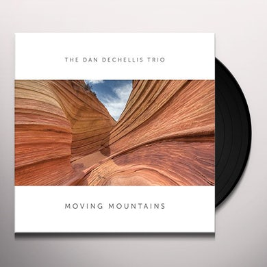 Dan Dechellis Trio MOVING MOUNTAINS Vinyl Record