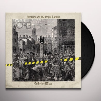 Orb ABOLITION OF THE ROYAL FAMILIA - GUILLOTINE MIXES Vinyl Record