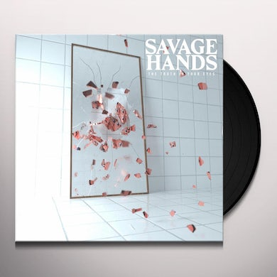 Savage Hands TRUTH IN YOUR EYES Vinyl Record