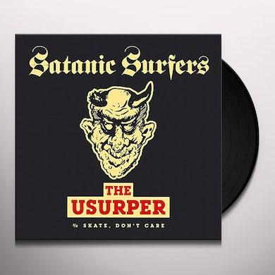 Satanic Surfers USURPER / SKATE DON'T CARE Vinyl Record