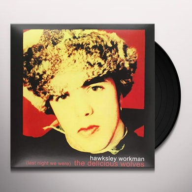 Hawksley Workman  WE ARE THE DELICIOUS WOLVES Vinyl Record