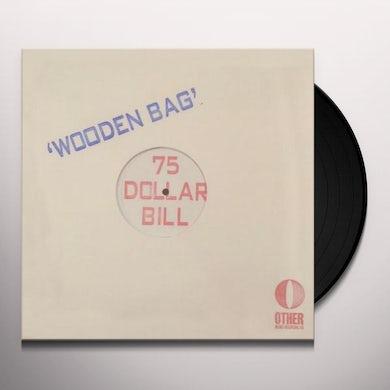 75 DOLLAR BILL WOODEN BAG Vinyl Record