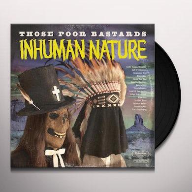 Those Poor Bastards INHUMAN NATURE Vinyl Record