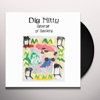 Dig Nitty Reverse Of Mastery Vinyl Record