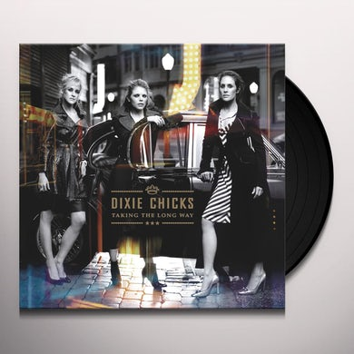 The Chicks TAKING THE LONG WAY Vinyl Record