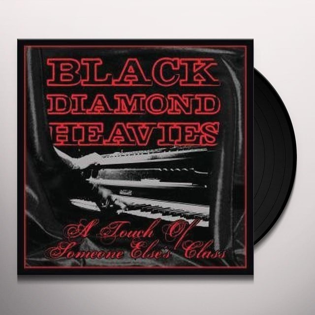 Black Diamond Heavies TOUCH OF SOME ONE ELSE'S CLASS Vinyl Record