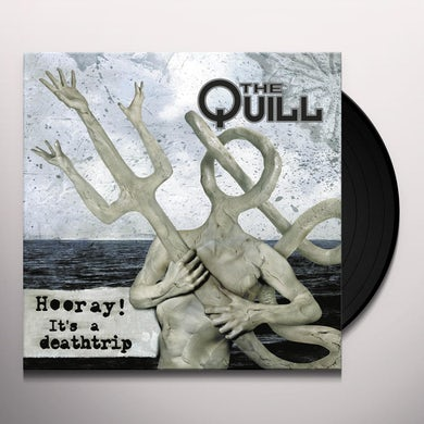 The Quill HOORAY IT'S A DEATHTRIP Vinyl Record