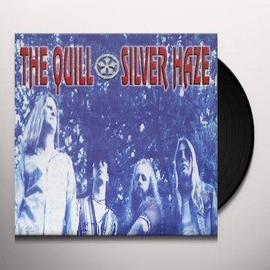 The Quill SILVER HAZE Vinyl Record