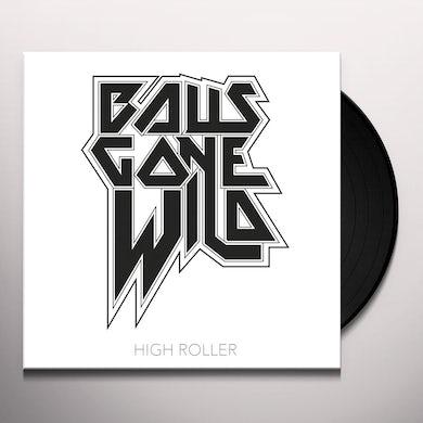 Balls Gone Wild HIGH ROLLER Vinyl Record