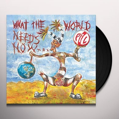 Public Image Ltd WHAT THE WORLD NEEDS NOW Vinyl Record