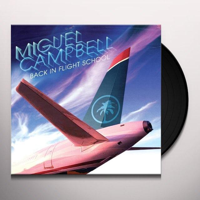 Miguel Campbell BACK IN FLIGHT SCHOOL (Vinyl)
