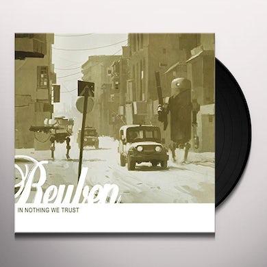 REUBEN IN NOTHING WE TRUST Vinyl Record