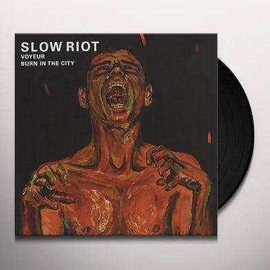 SLOW RIOT VOYEUR / BURN IN THE CITY Vinyl Record