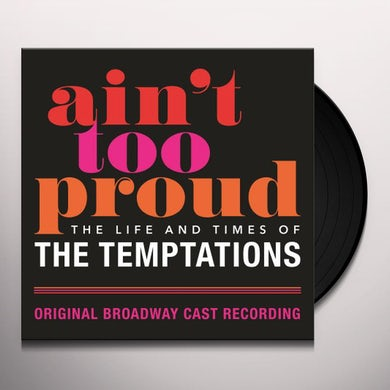 Ain't Too Proud: The Life And Times Of The Temptations (2 LP) Vinyl Record