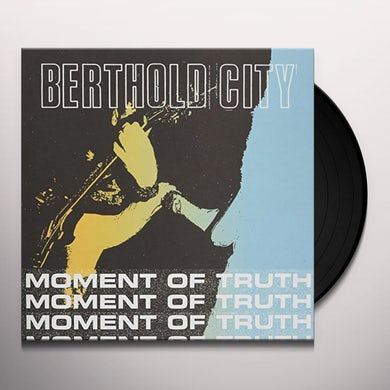 Berthold City MOMENT OF TRUTH Vinyl Record