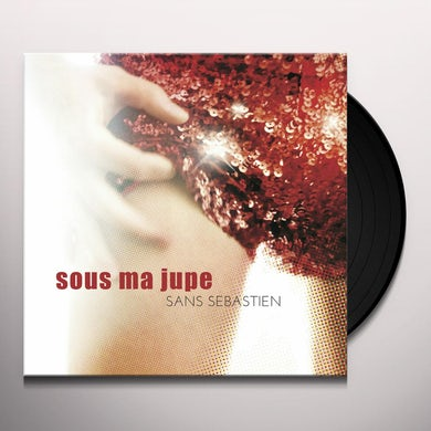 Sans Sebastien SOUS MA JUPE Vinyl Record