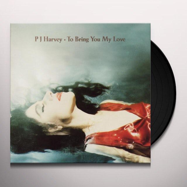 Pj Harvey TO BRING YOU LOVE Vinyl Record