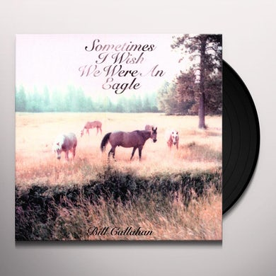 Bill Callahan SOMETIMES I WISH WE WERE AN EAGLE Vinyl Record