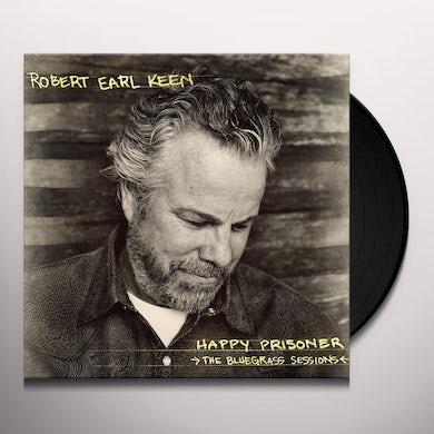 Robert Earl Keen HAPPY PRISONER: THE BLUEGRASS SESSIONS Vinyl Record