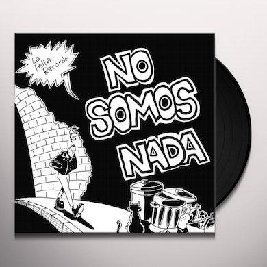 NO SOMOS NADA Vinyl Record