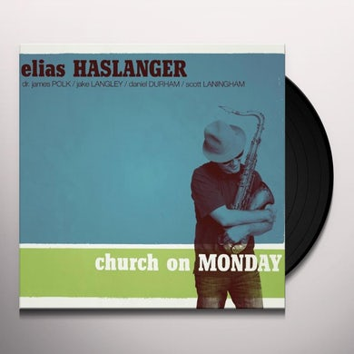Elias Haslanger CHURCH ON MONDAY-LIMITED EDITION Vinyl Record
