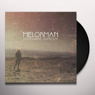 Melorman SOMEWHERE SOMEDAY Vinyl Record