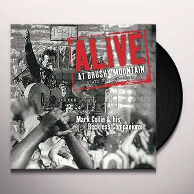 Mark Collie & His Reckless Companions ALIVE AT BRUSHY MOUNTAIN STATE PENITENTIARY Vinyl Record
