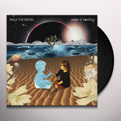 Walk The Moon WHAT IF NOTHING Vinyl Record
