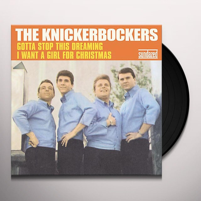 The Knickerbockers GOTTA STOP THIS DREAMIN & I WANT A GIRL CHRISTMAS Vinyl Record