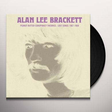 Alan Lee Brackett PEANUT BUTTER CONSPIRACY THEORIES: LOST SONGS Vinyl Record