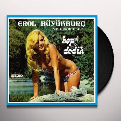 Erol Buyurburc HOP DEDIK Vinyl Record