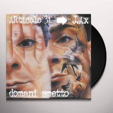 Articolo 31 DOMANI SMETTO Vinyl Record