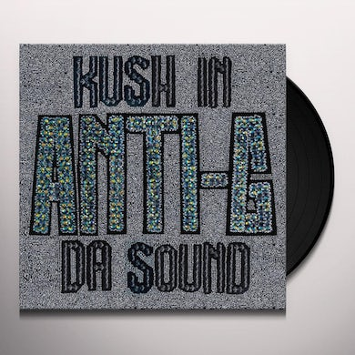 ANTI-G KUSH IN DA SOUND Vinyl Record