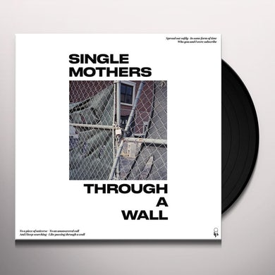 Single Mothers THROUGH A WALL Vinyl Record
