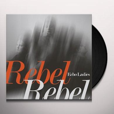 Echo Ladies OVERRATED / REBEL REBEL Vinyl Record