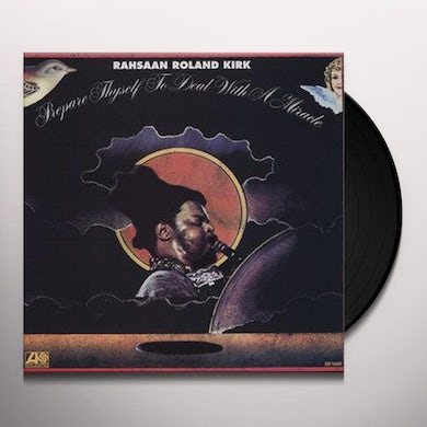 Rahsaan Roland Kirk PREPARE THYSELF TO DEAL WITH A MIRCACLE Vinyl Record